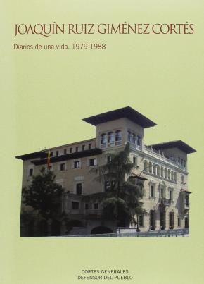 Portada de Joaquin Ruiz-gimenez Cortes. Diarios De Una Vida (1979-1988)