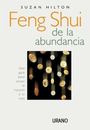 Portada de Feng Shui De La Abundancia: Una Guia Para Atraer La Riqueza A Tu Vida