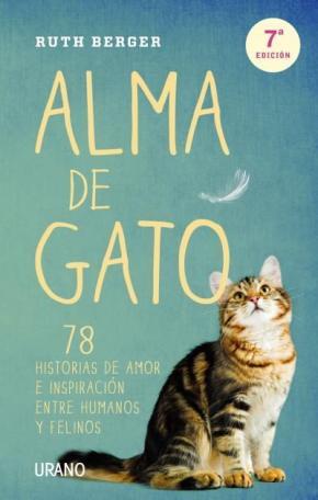 Portada de Alma De Gato: 78 Historias De Amor E Inspiracion Entre Humanos Y Felinos