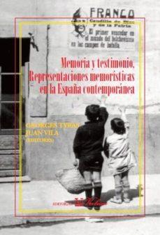 Portada de Memoria Y Testimonios, Representaciones Momoristicas En La España Contemporanea