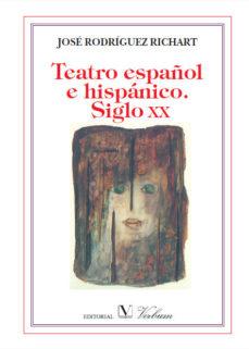 Portada de Teatro Español E Hispanico Siglo Xx