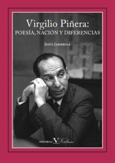 Portada de Virgilio Piñera: Poesia, Nacion Y Diferencias