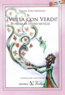 Portada de ¡vuela Con Verdi! Taller De Teatro Musical
