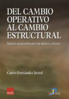 Portada de Del Cambio Operativo Al Cambio Estructural: Modelos Organizativos Para Ser Efectivo Y Eficiente