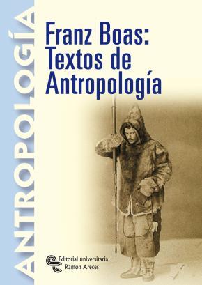 Portada de Franz Boas: Textos De Antropologia (introduccion, Seleccion De Te Xtos, Traduccion Y Notas De Alfredo Francesch Diaz)