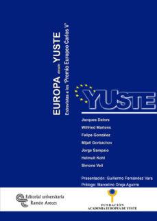 Portada de Europa Desde Yuste: Entrevistas A Los Premios Europeos Carlos V