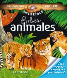 Portada de Bebes Animales (enciclopedia Increible Larousse)