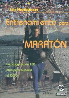 Portada de Entrenamiento Para Un Maraton: Un Programa De 100 Dias Probado Pa Ra Alcanzar El Exito