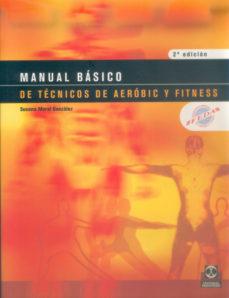 Portada de Manual Basico De Tecnicos De Aerobic Y Fitness