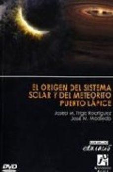 Portada de El Origen Del Sistema Solar Y Del Meteorito Puerto Lapice (incluy E Cd)