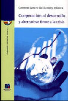 Portada de Cooperacion Al Desarrollo Y Alternativas Frente A La Crisis