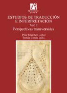 Portada de Estudios De Traduccion E Interpretacion. Perspectivas Tranversale S Vol. I.