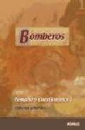 Portada de Bomberos: Temario Y Cuestionarios I. Materias Generales