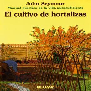 Portada de El Cultivo De Hortalizas (manual Practico De La Vida Autosuficien Te) (6ª Ed.)