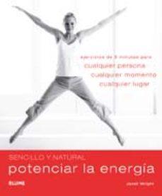 Portada de Potenciar La Energia: Ejercicios De 5 Minutos Para Cualquier Pers Ona, Cualquier Momento Y Cualquier Lugar