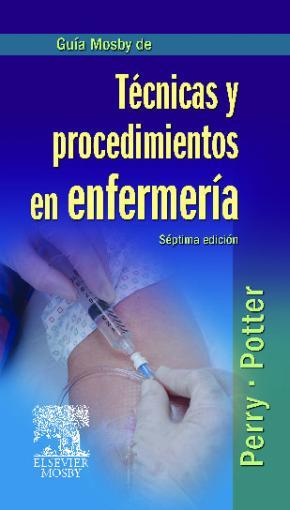 Portada de Guia Mosby De Tecnicas Y Procedimientos En Enfermeria (7ª Ed.)