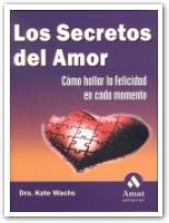 Portada de Los Secretos Del Amor: Como Hallar La Felicidad En Cada Momento