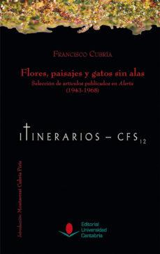 Portada de Flores Paisajes Y Gatos Sin Alas Seleccion De Articulos Publicados En Alerta (1943-1968)