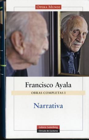 Portada de Narrativa: Volumen I Obras Completas Francisco Ayala