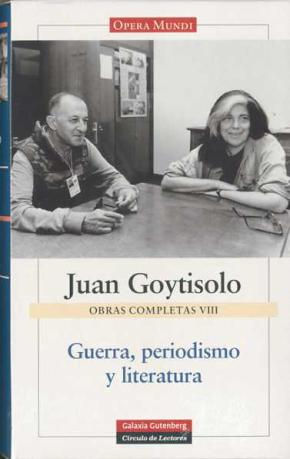 Portada de Guerra, Periodismo Y Literatura: Obras Completas Vol. Viii