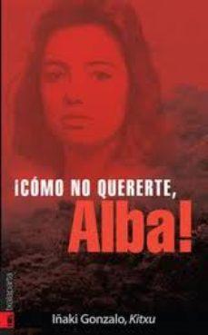 Portada de ¡como No Quererte, Alba!