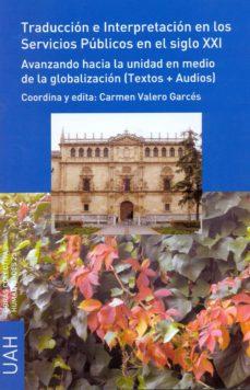 Portada de Traduccion E Interpretacion En Los Servicios Publicos En El Siglo Xxi (c.d)