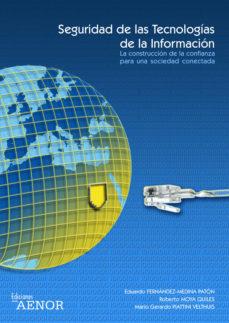 Portada de Seguridad De Las Tecnologias De La Informacion: La Construccion D E La Confianza Para Una Sociedad Conectada