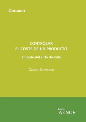 Portada de Controlar El Coste De Un Producto: El Coste Del Ciclo De Vida