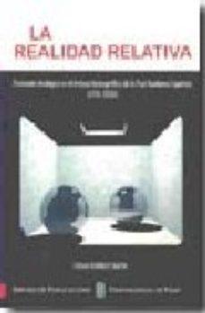 Portada de La Realidad Relativa. Evolucion Ideologica En El Trabajo Lexico Grafico De La Real Academia Española (1726-2006)