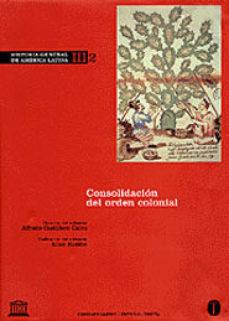 Portada de Historia General De America Latina (t. Iii): Consolidacion Del Or Den Colonial