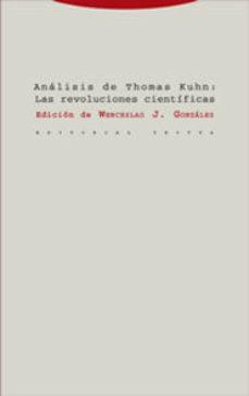 Portada de Analisis De Thomas Kuhn: Las Revoluciones Cientificas