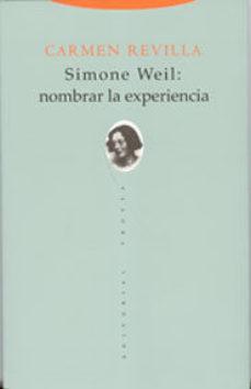 Portada de Simone Weil: Nombrar La Experiencia