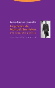 Portada de La Practica De Manuel Sacristan: Una Biografia Politica