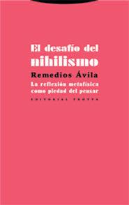 Portada de El Desafio Del Nihilismo: La Reflexion Metafisica Como Piedad Del Pensar