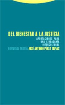 Portada de Del Bienestar A La Justicia. Aportaciones Para Una Ciudadania Int Ercultural