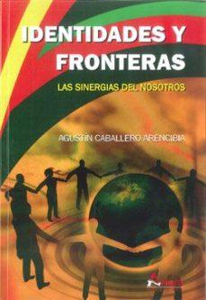 Portada de Identidades Y Fronteras: Las Sinergias Del Nosotros