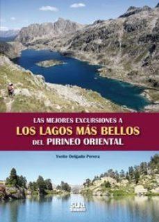 Portada de Las Mejores Excursiones A Los Lagos Mas Bellos Del Pirineo Orient Al