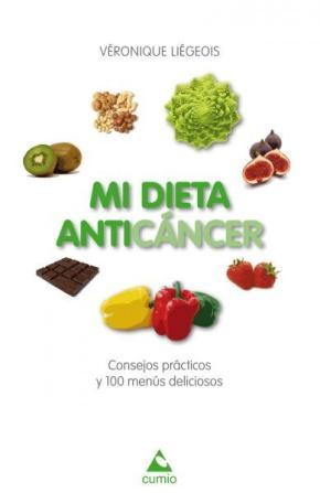 Portada de Mi Dieta Anticancer: Consejos Practicos Y 100 Menus Deliciosos