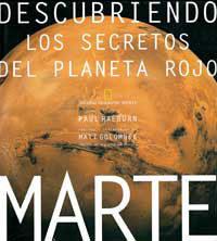 Portada de Marte: Descubriendo Los Secretos Del Planeta Rojo