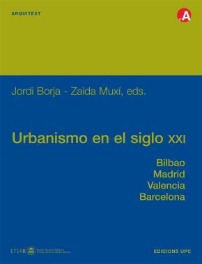 Portada de Urbanismo En El Siglo Xxi: Bilbao, Madrid, Valencia, Barcelona