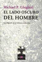 Portada de El Lado Oscuro Del Hombre: Los Origenes De La Violencia Masculina