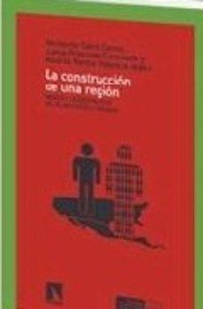 Portada de La Construccion De Una Region : Mexico Y La Geopolitica Del Plan Puebla – Panama
