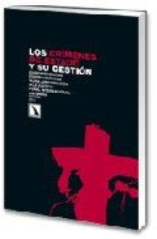 Portada de Los Crimenes De Estado Y Su Gestion:dos Experiencias Postraumatic As Y Una Aproximacion A La Justicia Penal Internacional