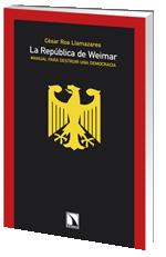 Portada de La Republica De Weimar: Manual Para Destruir Una Democracia