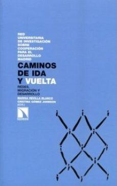 Portada de Caminos De Ida Y Vuelta: Redes, Migracion Y Desarrollo
