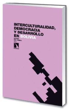 Portada de Interculturalidad, Democracia Y Desarrollo En Bolivia