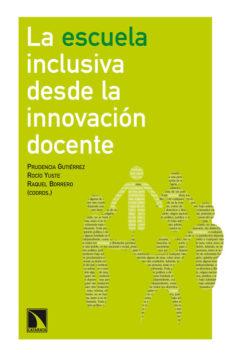Portada de La Escuela Inclusiva Desde La Innovacion Docente