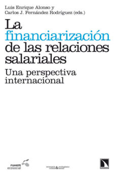 Portada de La Financiarizacion De Las Relaciones Salariales