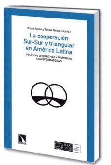 Portada de La Cooperacion Sur-sur Y Triangular En America Latina