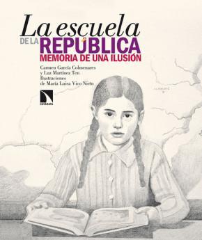 Portada de La Escuela De La Republica: Memoria De Una Ilusion